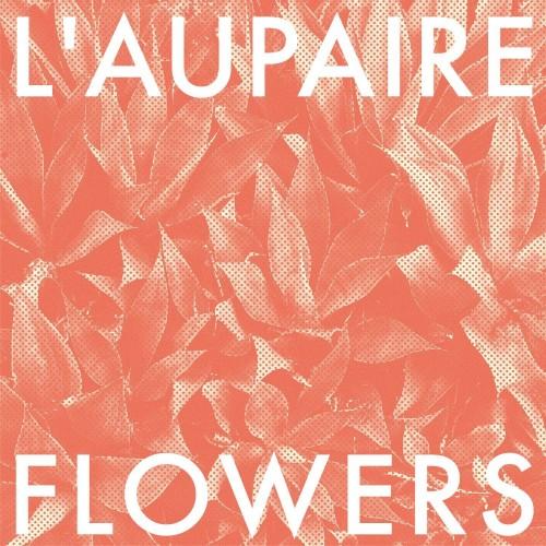 """L'aupaire veröffentlicht Debüt Album """"Flowers"""" mit Musik von Jules Kalmbacher"""