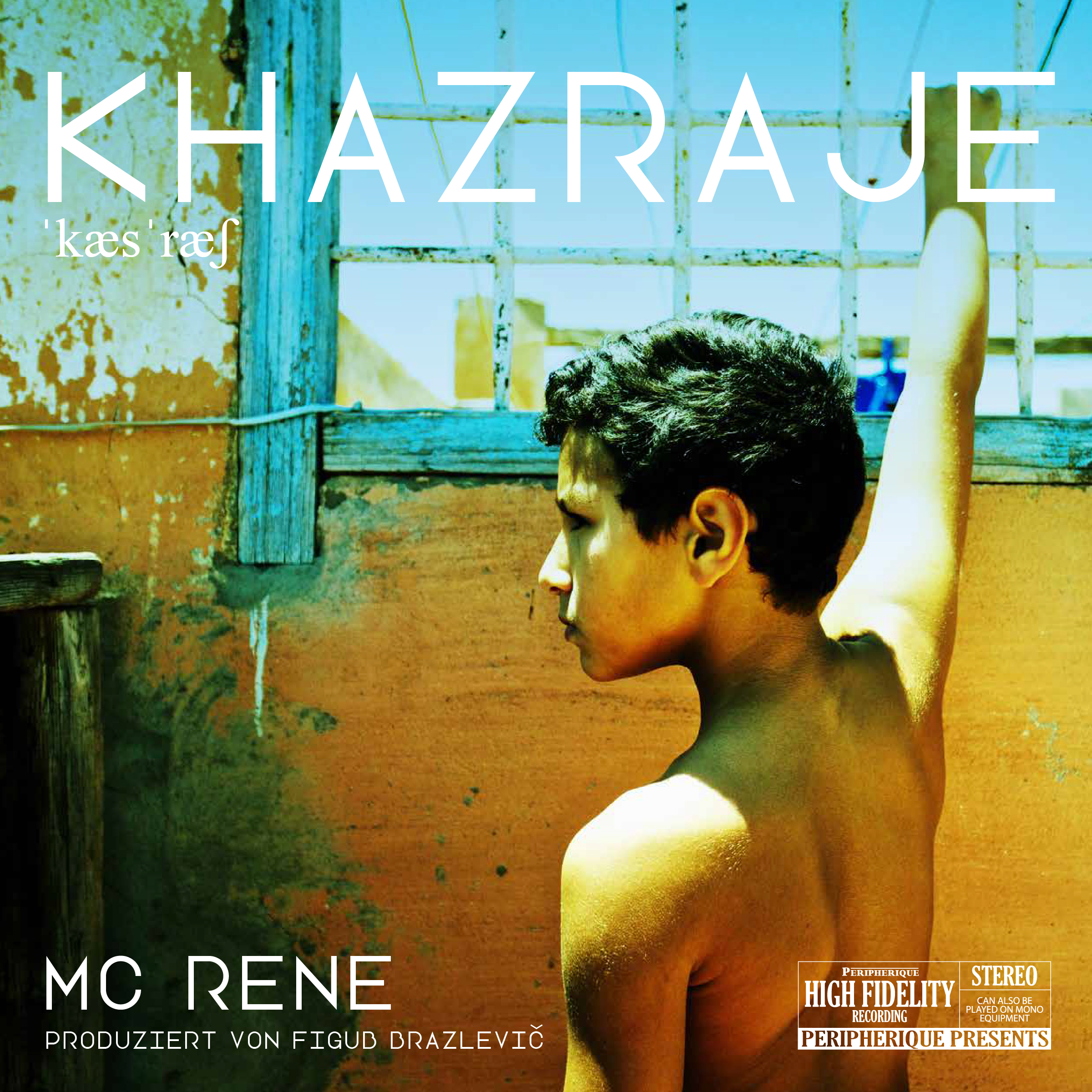 "MC Rene mit neuem Album ""KHAZRAJE"" über Peripherique Records!"